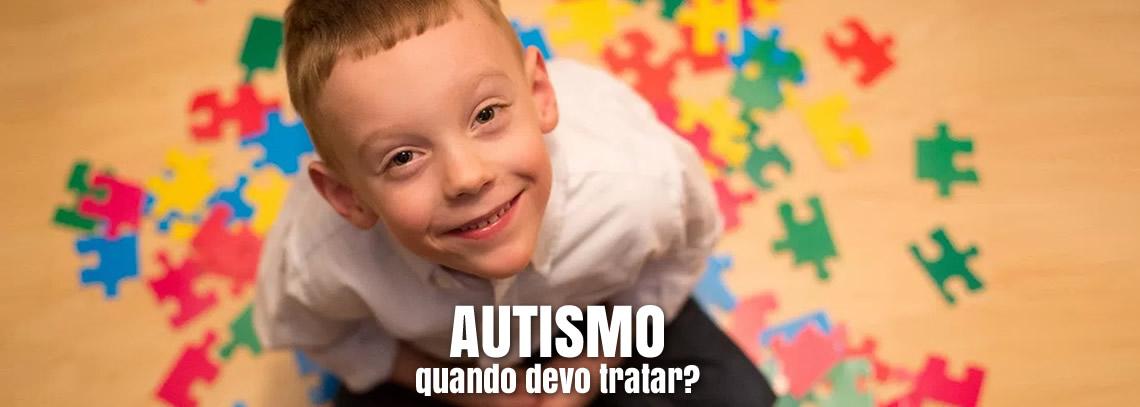Autista: Quanto mais cedo tratar, melhor será a vida do autista
