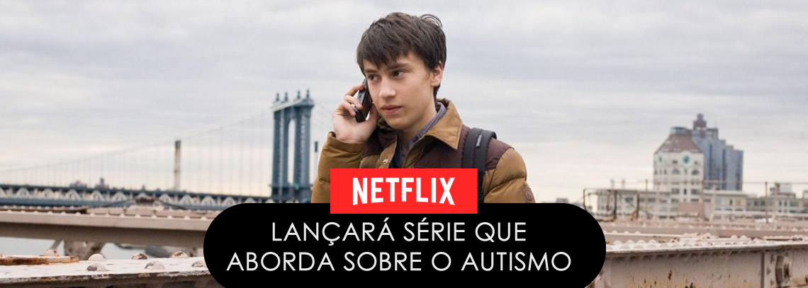 Nova série da Netflix sobre menino com autismo promete abordar o tema de um jeito diferente